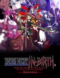 UNDER NIGHT IN-BIRTH Exe: Late