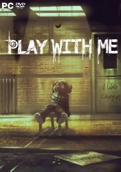 PLAY WITH ME (2018) PC | RePack от Other s