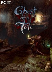 Ghost of a Tale [v 7.91] (2018) PC | RePack от xatab