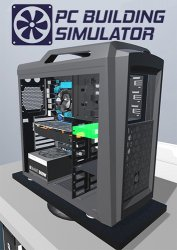 PC Building Simulator [v 1.10.5 + DLCs] (2019) PC | RePack от xatab