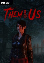 Them & Us [v 0.8.0] (2018) PC | Early Access