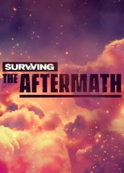Surviving the Aftermath [v 1.9.0.6922 | Early Access] (2019) PC | RePack от xatab