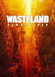 Wasteland Remastered (2020) PC | Лицензия