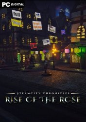 SteamCity Chronicles - Rise Of The Rose (2020) PC | Лицензия