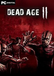 Dead Age 2 [v 1.26 / Early Access] (2020) PC | RePack от xatab