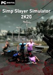 Simp Slayer Simulator 2K20 (2020) PC | Лицензия