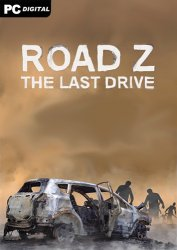 Road Z: The Last Drive (2020) PC | Лицензия