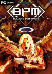 BPM: BULLETS PER MINUTE (2020) PC | RePack от xatab