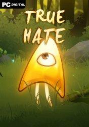 True Hate (2020) PC   Пиратка