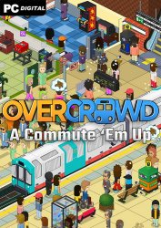 Overcrowd: A Commute 'Em Up (2020) PC | Пиратка