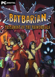 Batbarian: Testament of the Primordials (2020) PC | Лицензия