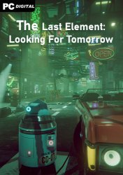 The Last Element: Looking For Tomorrow (2020) PC | Лицензия