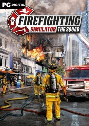 Firefighting Simulator - The Squad (2020) PC | Лицензия