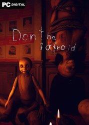 Don't Be Afraid (2020) PC | Лицензия