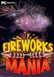 Fireworks Mania - An Explosive Simulator (2020) PC | Пиратка
