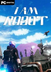 I Am Robot (2021) PC | Лицензия