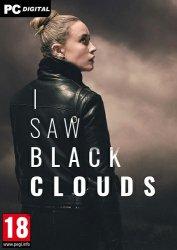 I Saw Black Clouds (2021) PC | Лицензия