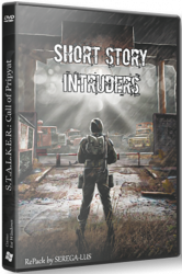 Сталкер Short story - Intruders (2020) PC | RePack от SEREGA-LUS