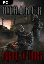 S.T.A.L.K.E.R. Legacy of Times / Сталкер Наследие Времен