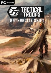 Tactical Troops: Anthracite Shift (2021) PC | Лицензия