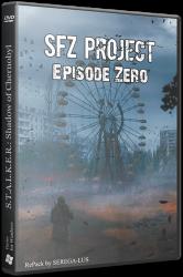 Сталкер SFZ Project: Episode Zero (2020) PC | RePack от SEREGA-LUS