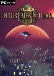 Industries of Titan [v 0.15.1-b8361   Early Access] (2020) PC   Лицензия