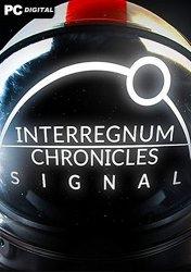 Interregnum Chronicles: Signal (2021) PC | Лицензия