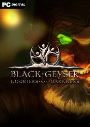 Black Geyser: Couriers of Darkness [v 1.05] (2021) PC | Early Access