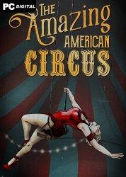 The Amazing American Circus (2021) PC | Лицензия