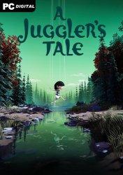 A Juggler's Tale (2021) PC | Лицензия