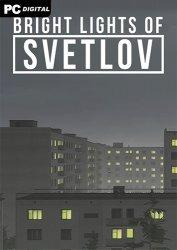 Bright Lights of Svetlov (2021) PC | Лицензия